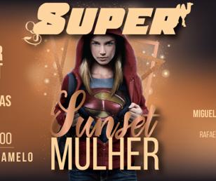 Super Sunset - Dia da Mulher - 8 de Março